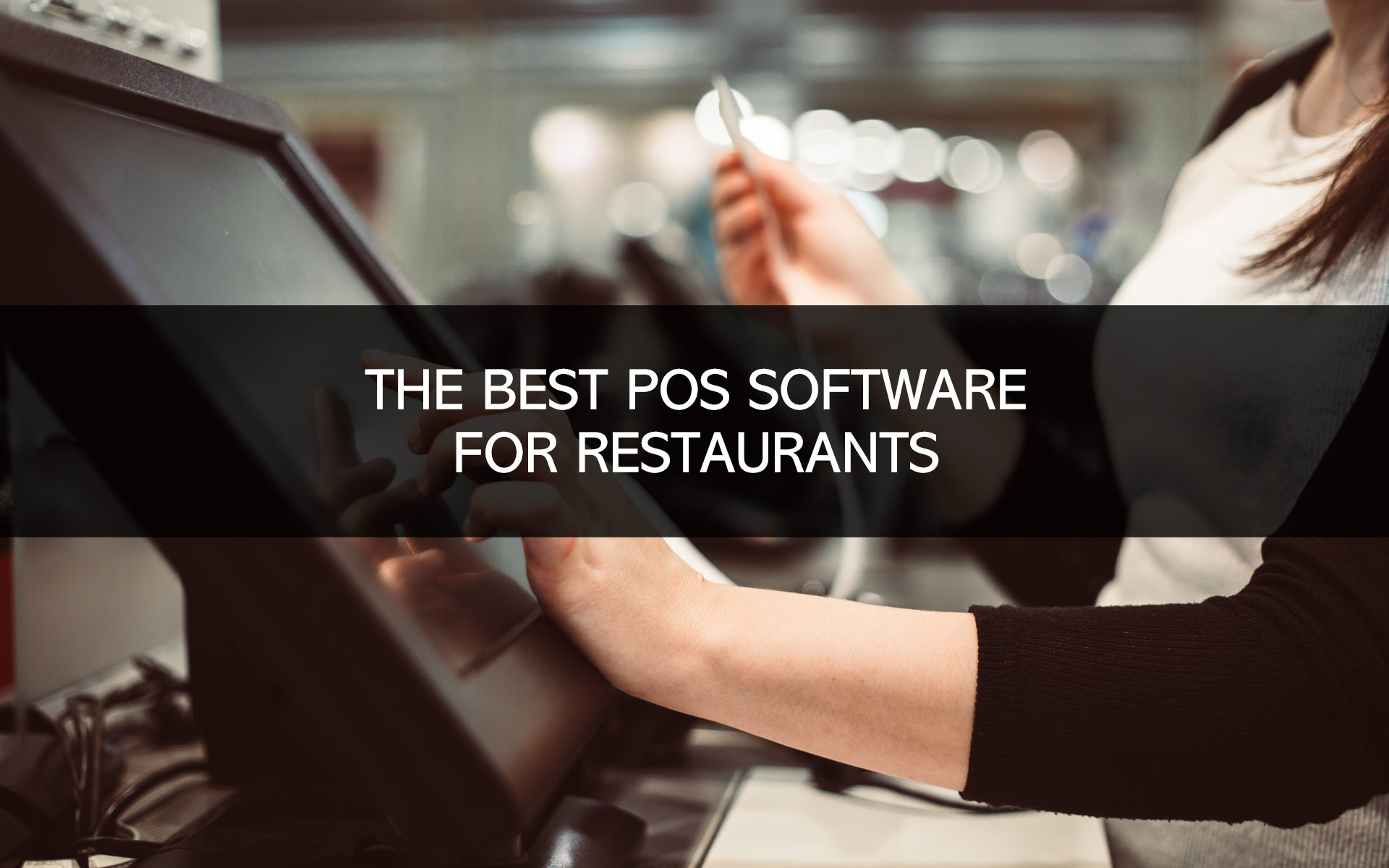 The Best POS Software for Restaurants