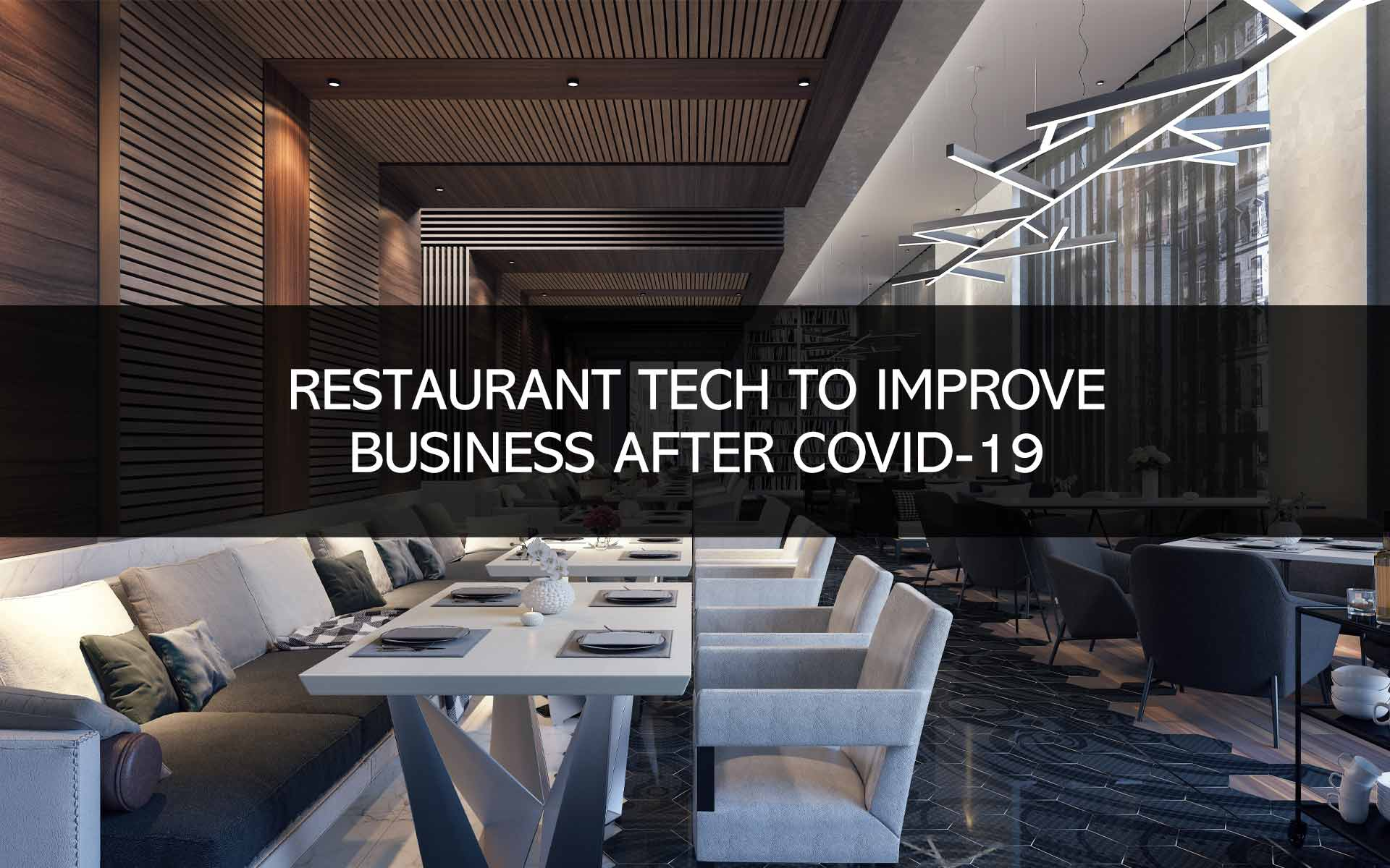 Restaurant Tech To Improve Business After COVID-19